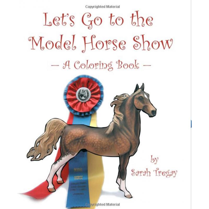 Let's Go To The Model Horse Show: A Coloring Book
